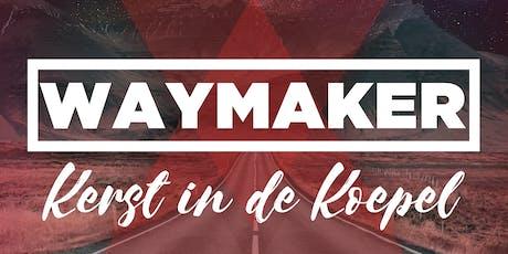 Waymaker - Kerstfeest in de Koepel tickets