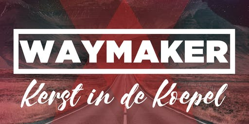Waymaker - Kerstfeest in de Koepel