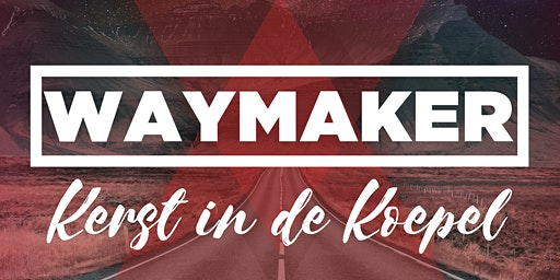 Waymaker - Kerstfeest in de Koepel