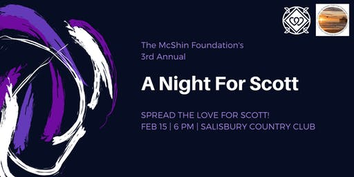 "3rd Annual ""A Night For Scott"""