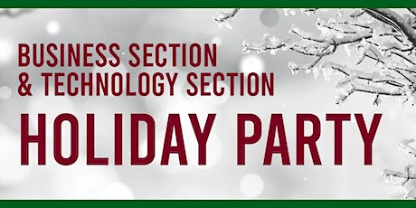 Business, Corp., & Tax Section and Technology Section Holiday Party tickets