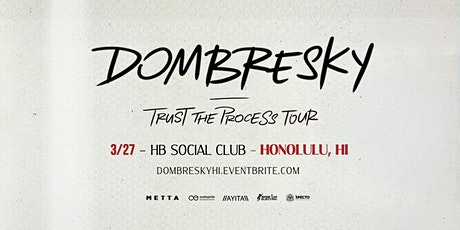 Dombresky - Trust the Process Tour (Hawaii) tickets
