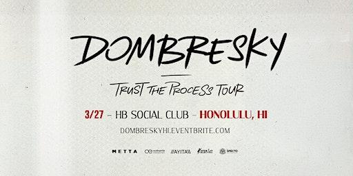 Dombresky - Trust the Process Tour (Hawaii)