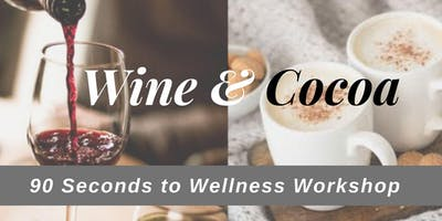 Wine &Cocoa - 90 Seconds To a Healthier You