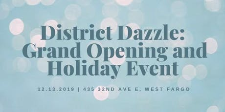 District Dazzle: Grand Opening and Holiday Event tickets