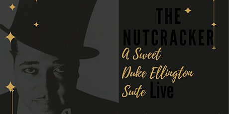 The Nutcracker: A Sweet Duke Ellington Suite - LIVE CONCERT & BALLET tickets