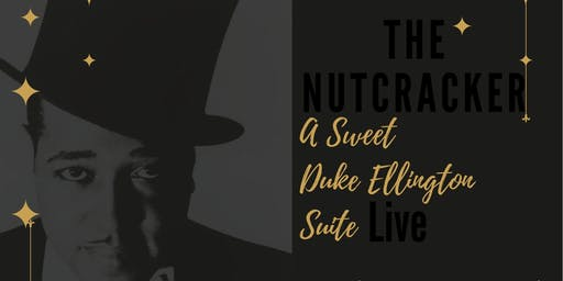 The Nutcracker: A Sweet Duke Ellington Suite - LIVE CONCERT & BALLET