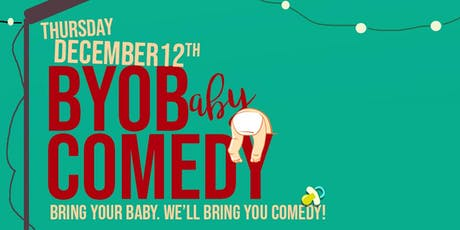 Bring Your Own Baby Comedy Show tickets