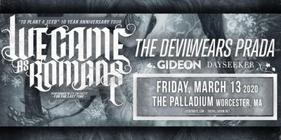 WE CAME AS ROMANS - TO PLANT A SEED 10 YEAR ANNIVERSARY TOUR