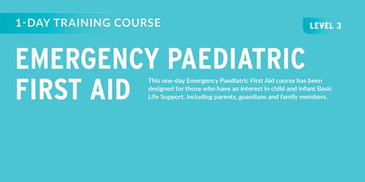 Paediatric Emergency First Aid - FAA Level 3 Course