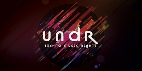 UNDR - Techno Music Nights tickets