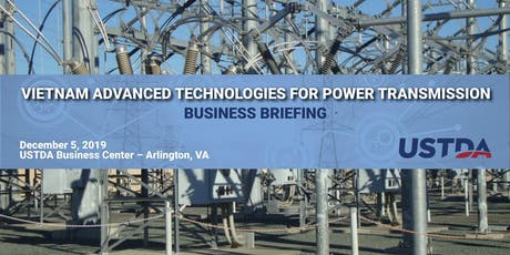Business Briefing: Opportunities in Vietnam's Power Transmission Sector   tickets