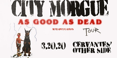 City Morgue - THE AS GOOD AS DEAD TOUR w/ Special Guests tickets
