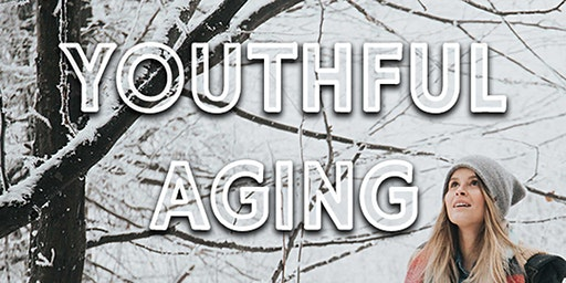 Youthful Aging: Health, Wellness, and Beauty Event