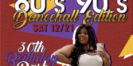 Shawdia Sade' Presents 80s 90s Dancehall Edition 30th Birthday Bash tickets