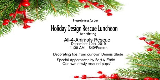 Holiday Design Rescue benifiting All-4-Animals Rescue
