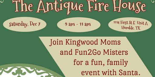 Kingwood Moms &  Fun2Go Misters Santa Event at The Antique Firehouse