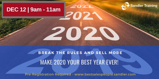Break The Rules and Sell More - Make 2020 Your Best Year Ever