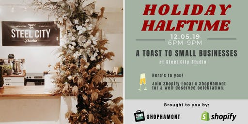 Holiday Halftime with Shopify Local & ShopHamont
