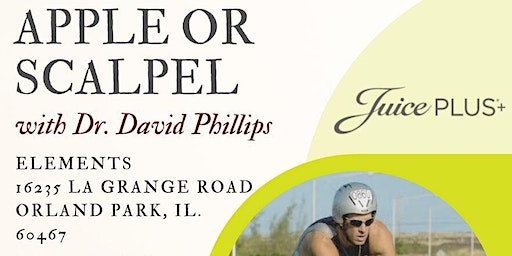 APPLE OR SCALPEL with Dr David Phillips ~ 1-24-2020 (Orland Park)
