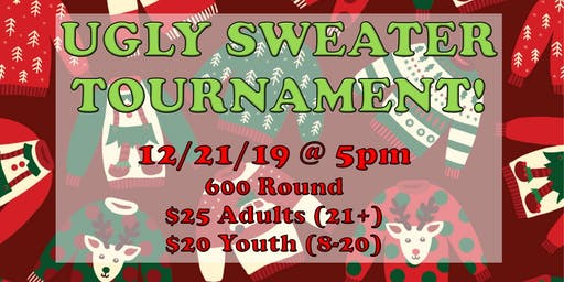 Ugly Sweater 600 Round Tournament!