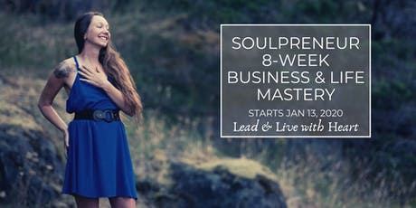 Soulpreneur 8-Week Business & Life Mastery - Starting January 13, 2020 tickets