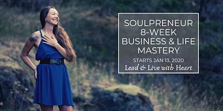 Soulpreneur Business & Life Mastery - Starting January 13, 2020 tickets