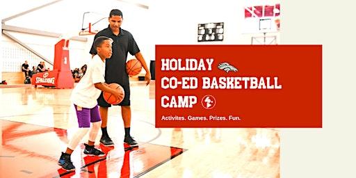 HOLIDAY CO-ED BASKETBALL CAMP