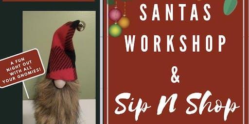 Santa Workshop & Sip N Shop