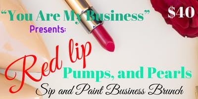 Red Lip, Pumps and Pearls (Sip and Paint Business Brunch)