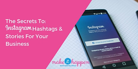 The Secrets to Instagram Hashtags and Stories For Your Business tickets