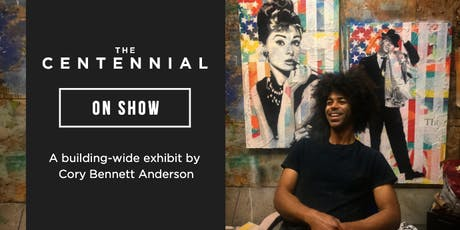 The Centennial on Show: A Building-wide Exhibit by Cory Bennett Anderson tickets
