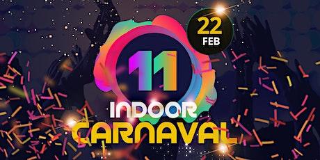11 Indoor Carnaval tickets