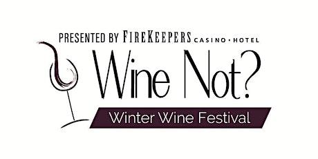 2020 Wine Not? Winter Wine Festival tickets