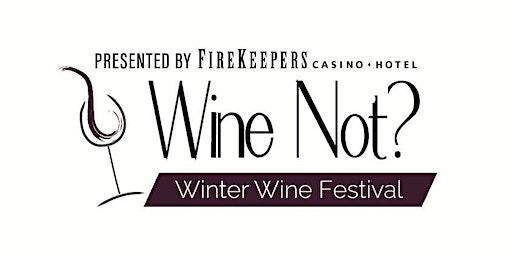 2020 Wine Not? Winter Wine Festival