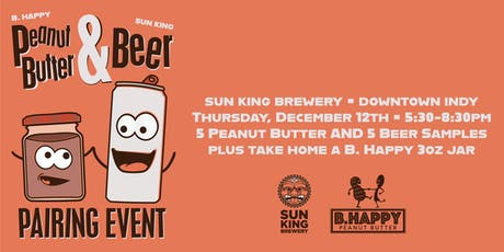 B. Happy Peanut Butter + Sun King Beer Pairing Event tickets
