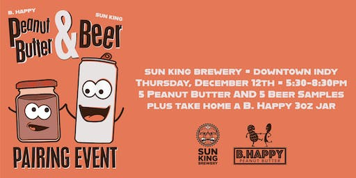 B. Happy Peanut Butter + Sun King Beer Pairing Event