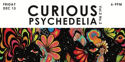CURIOUS Magazine Psychedelia Release Party