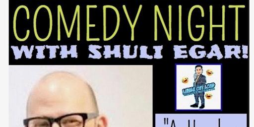 Comedy Night with Shilo Egar