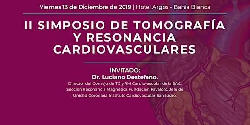 II SIMPOSIO DE TOMOGRAFIA Y RESONANCIA CARDIOVASCULARES