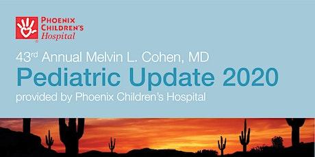 43rd Annual Melvin L. Cohen, MD Pediatric Update 2020 Trainee/Committee/Speaker/Vendor Registration tickets
