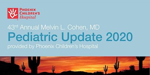 43rd Annual Melvin L. Cohen, MD Pediatric Update 2020 Trainee/Committee/Speaker/Vendor Registration