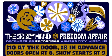 A Grisly Affair with  THE FREEDOM  AFFAIR  and THE GRISLY HAND tickets