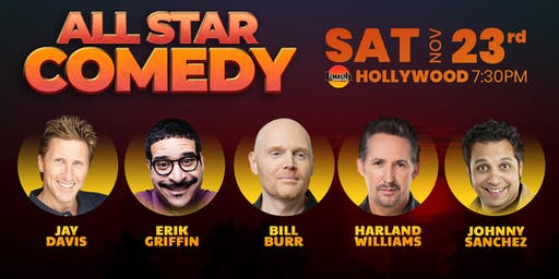 Bill Burr, Harland Williams, and more - Special Event:  All-Star Comedy