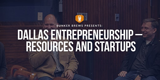 Bunker Brews Dallas-Fort Worth: Entrepreneurship– Resources and Startups