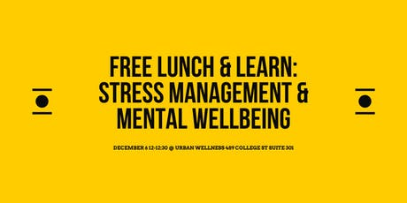 Lunch & Learn Series @ Urban Wellness Stress Management & Mental Wellbeing tickets