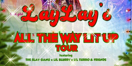 THAT GIRL LAY LAY - ALL THE WAY LIT UP TOUR tickets