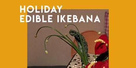 Edible Ikebana Workshop tickets