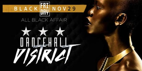 Dancehall District Vol. 10 :: The ALL-Black Affair tickets