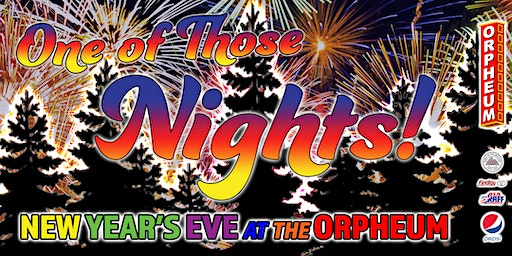 One of Those Nights! The Orpheum's NYE Party